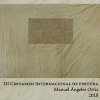 III certamen internacional de pintura Manuel Ángeles Ortiz 2018